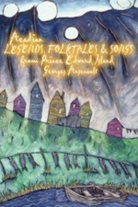 Acadian Legends, Folktales and Songs