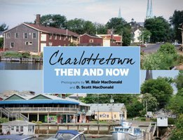 Charlottetown: Then and Now