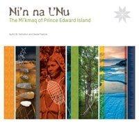 Ni'n na L'nu The Mi'kmaq of Prince Edward Island