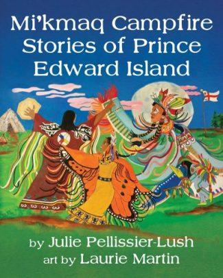 Mi'kmaq Campfire Stories of Prince Edward Island