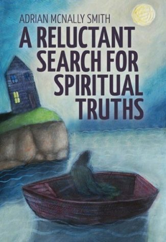 A Reluctant Search for Spiritual Truths